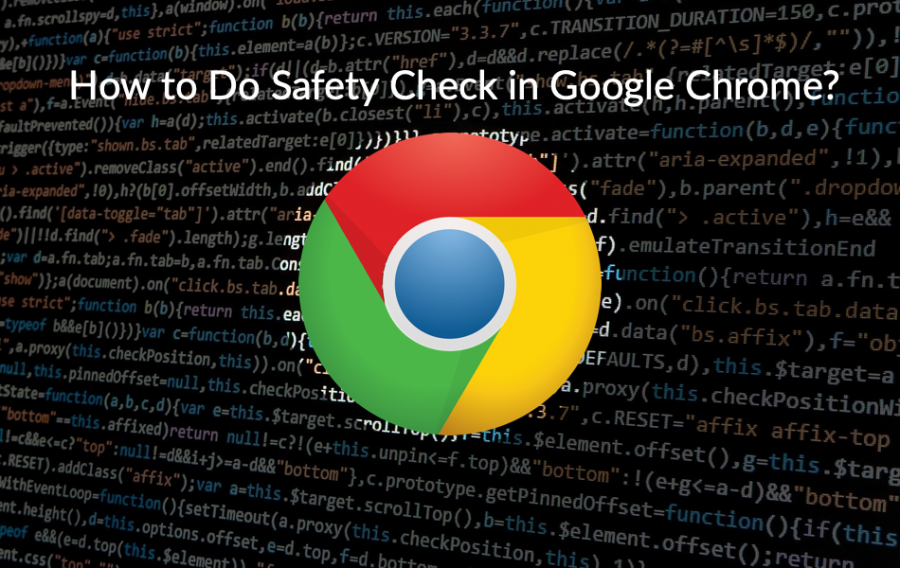 How to Do Safety Check in Google Chrome?