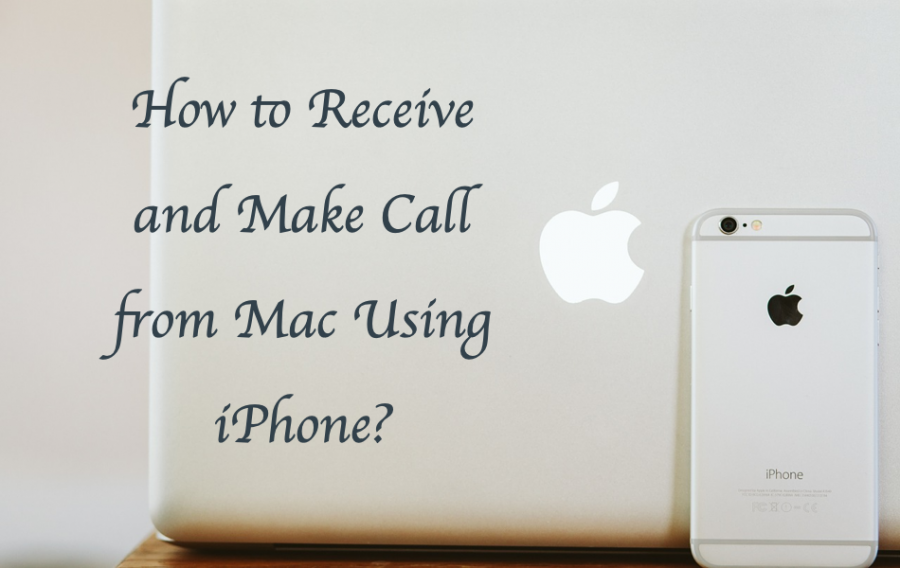 How to Receive and Make Calls from Mac Using Your iPhone?