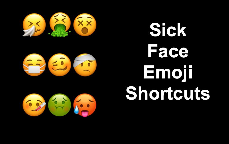 Sick Face Emoji Shortcuts