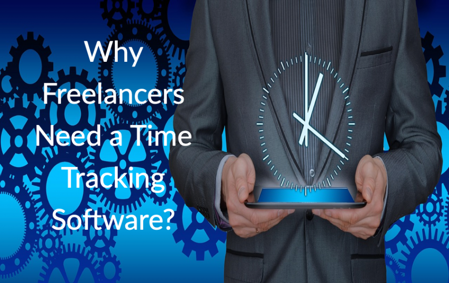 4 Reasons Why Freelancers Need a Time Tracking Software