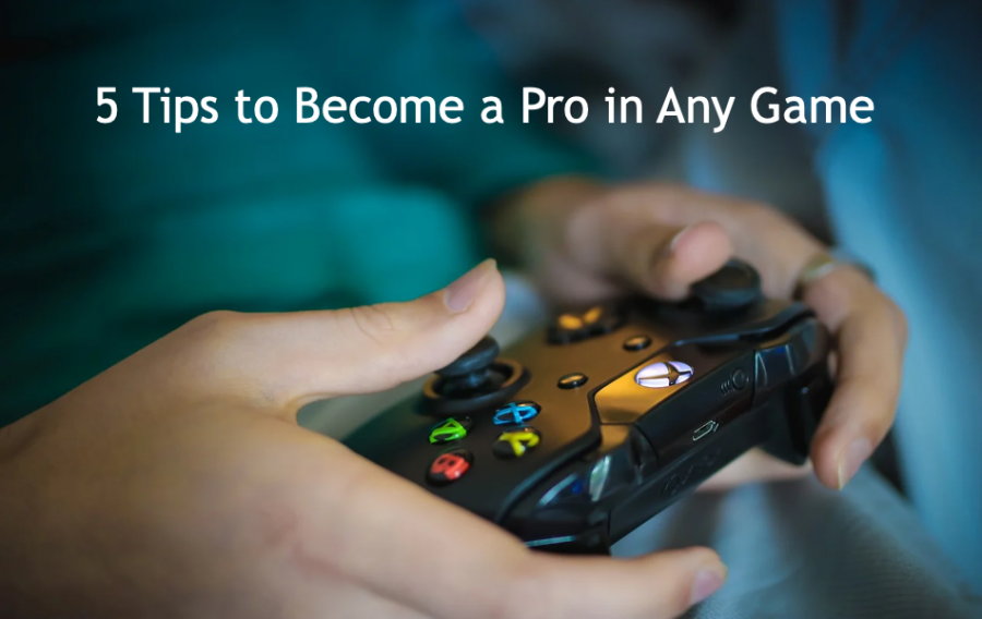 5 Tips to Become a Pro in Any Game