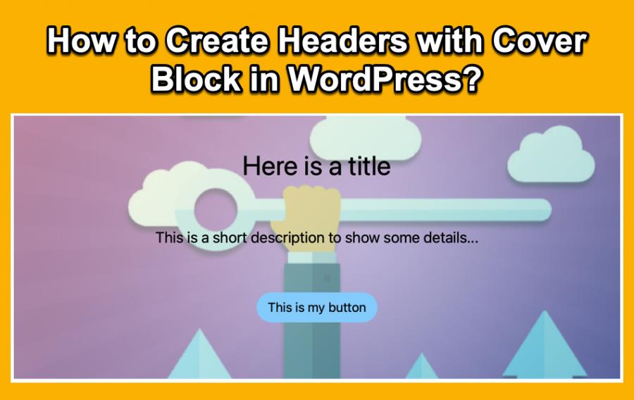 Create Headers with Cover Block in WordPress