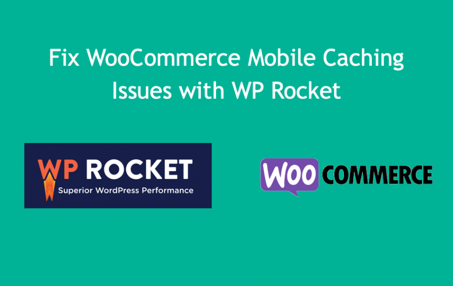 Fix WooCommerce Mobile Caching Issues with WP Rocket