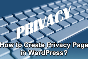 How to Create Privacy Policy Page in WordPress?