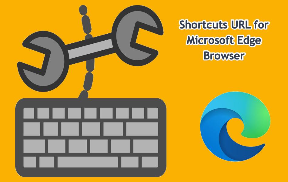 Shortcuts URL for Microsoft Edge Browser