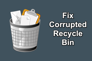 Fix Corrupted Recycle Bin