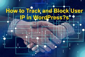 Track and Block User IP in WordPress