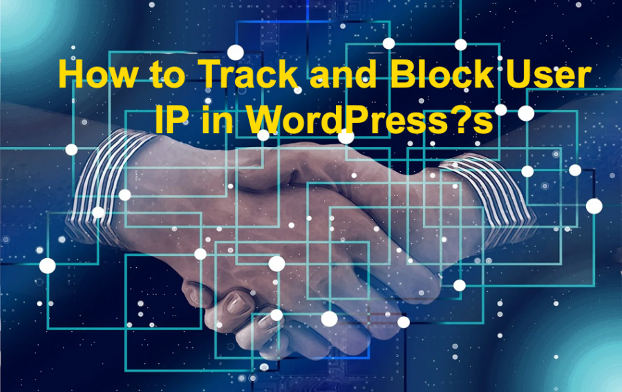 Track and Block User IP in WordPress
