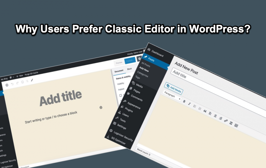 Why Users Prefer Classic Editor in WordPress?