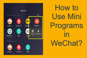 How to Use Mini Programs in WeChat?