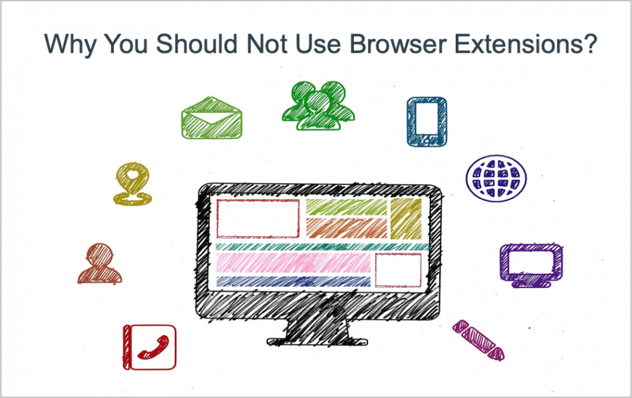 Why You Should Not Use Browser Extensions?