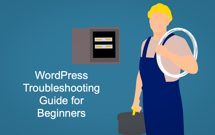 WordPress Troubleshooting Guide for Beginners