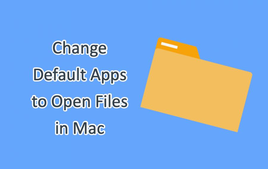 Change Default Apps to Open Files in Mac