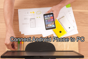 Connect Android Phone to PC