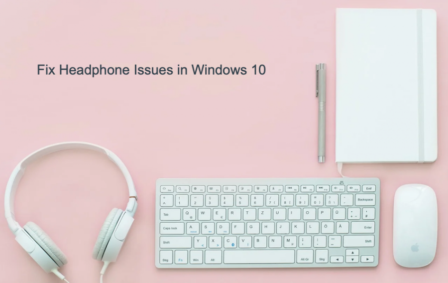 Fix Headphone Issues in Windows 10