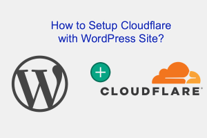 How to Setup Cloudflare with WordPress Site?