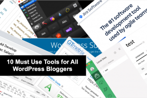 10 Must Use Tools for All WordPress Bloggers