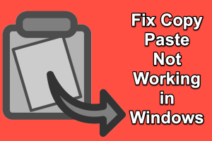 Fix Copy Paste Not Working in Windows