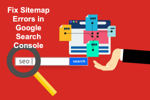 Fix Sitemap Errors in Google Search Console