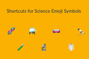 Shortcuts for Science Emoji Symbols