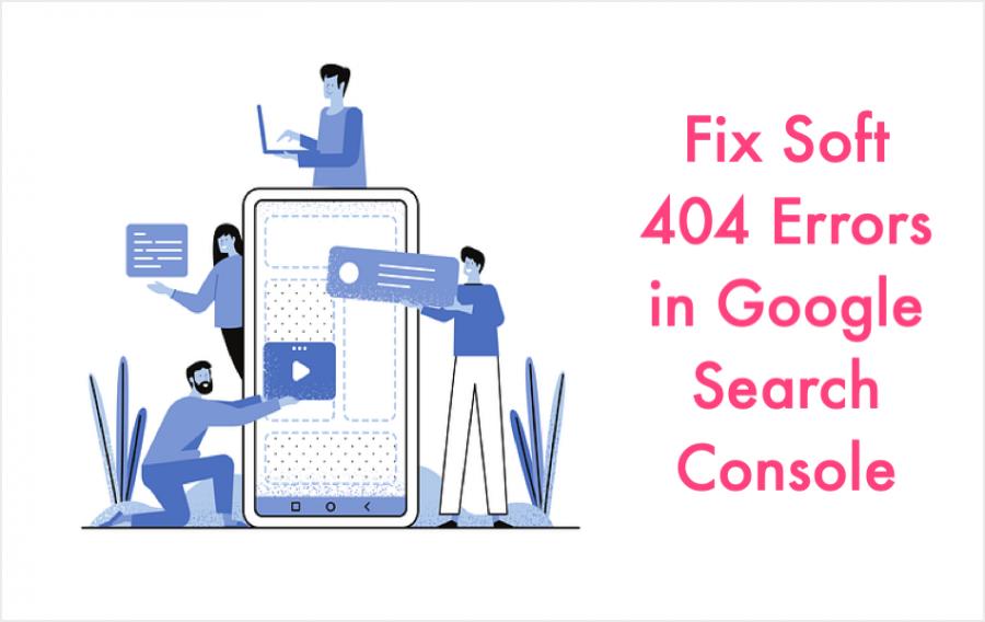 Fix Soft 404 Errors in Google Search Console