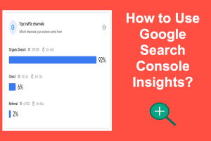 How to Use Google Search Console Insights?