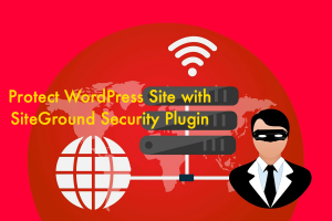 Protect WordPress Site with SiteGround Security Plugin