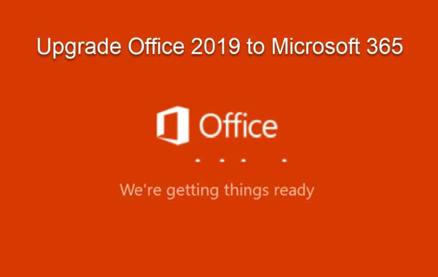 Upgrade Office 2019 to Microsoft 365